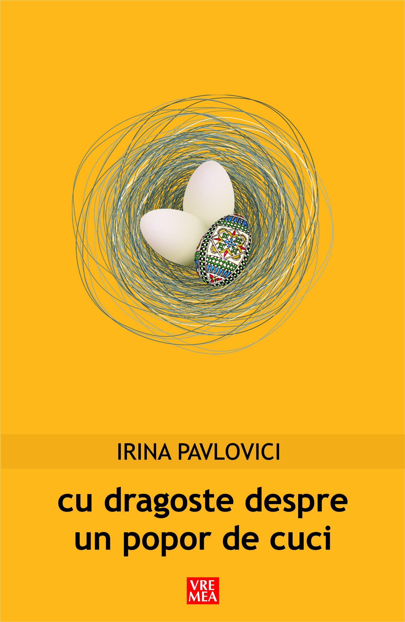 Coperta cartii Cu dragoste despre un popor de cuci, de Irina Pavlovici